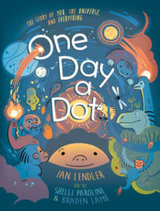 One Day a Dot- The Story of You The Universe and Everything