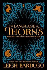 The Language of Thorns- Midnight Tales and Dangerous Magic