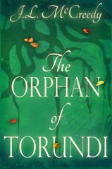The Orphan of Torundi. J.L. McCreedy