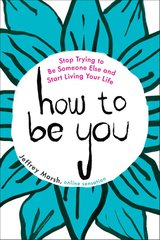 How to Be You