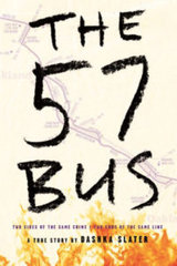 The 57 Bus- A True Story of Two Teenagers and the Crime That Changed Their Lives