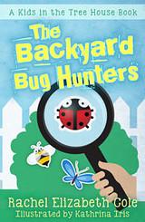 The Backyard Bug Hunters Tangled Oak Press