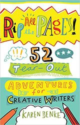 Rip All the Pages- 52 Tear-Out Adventures for Creative Writers