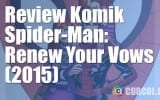 Review Komik Amazing Spider-Man: Renew Your Vows #1-#3 (2015)