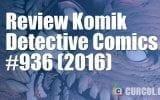 Review Komik Detective Comics #936 (2016)