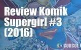 Review Komik Supergirl #3 (2016)