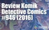 Review Komik Detective Comics #946 (2016)