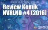 Review Komik NVRLND #4 (2016)