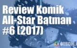 Review Komik All-Star Batman #6 (2017)