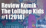 Review Komik The Lollipop Kids #1 (2018)