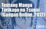 Tentang Manga Torikago No Tsugai (Gangan Online, 2012)