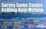 Survey Game Center Keliling Kota Malang