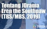Tentang JDrama Eren the Southpaw (TBS/MBS, 2019)