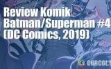 Review Komik Batman/Superman #4 (DC Comics, 2019)