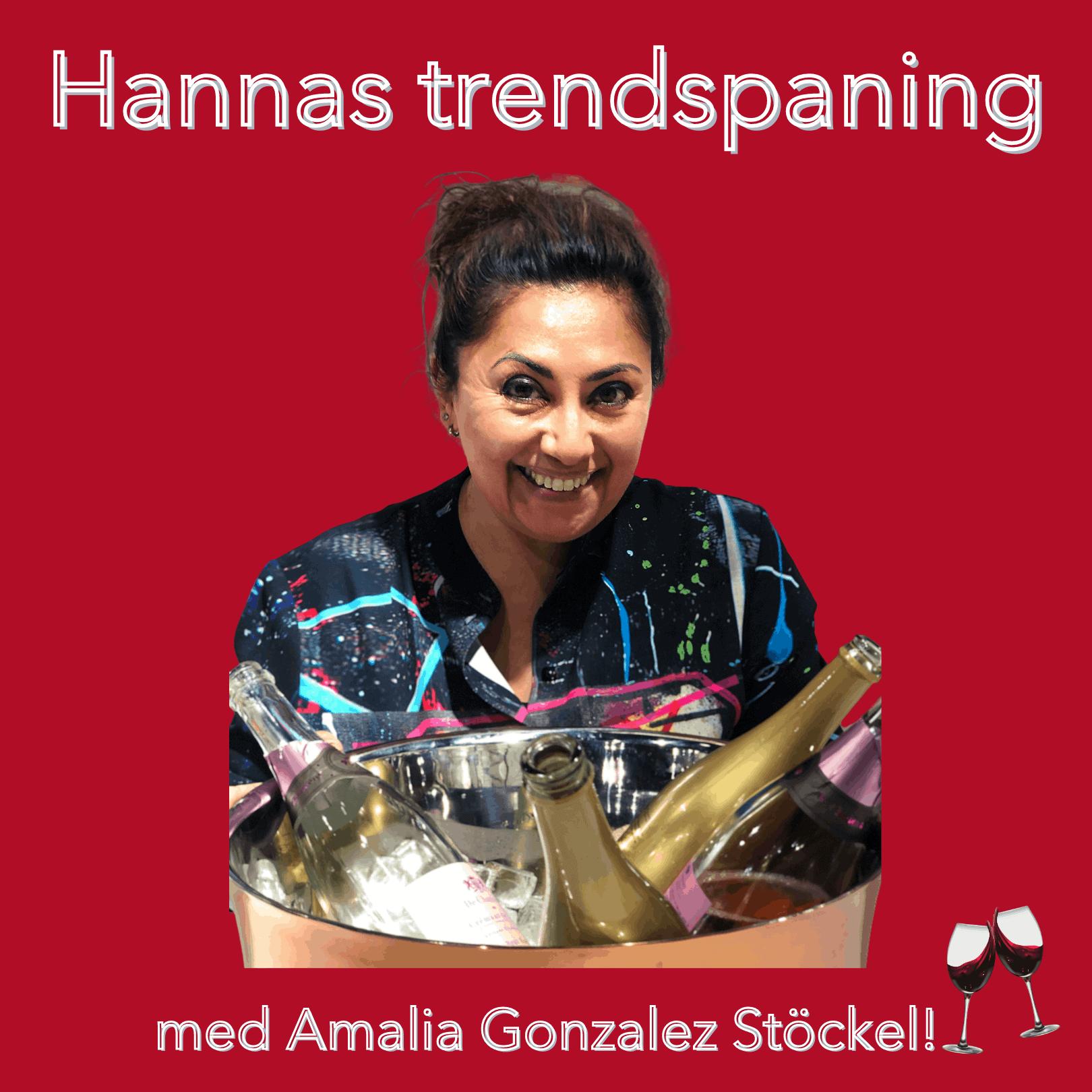 Hannas trendspaning med Amalia Gonzalez Stöckel –  om ovanliga druvor och spännande ursprung