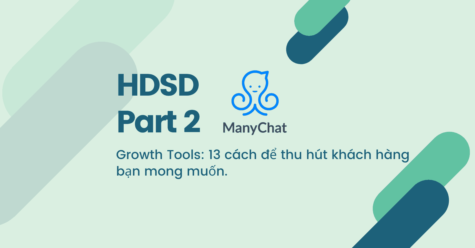 HDSD ManyChat part 2: Growth Tools