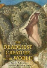 The Deadliest Creature in the World Must-Read NonFiction for Kids