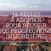 15 règles pour réussir vos prospections immobilières