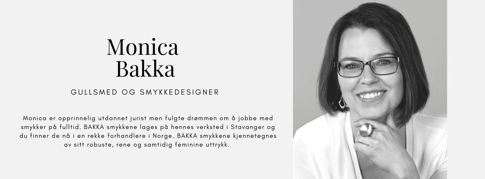 Monica Bakka gullsmed og smykkedesigner