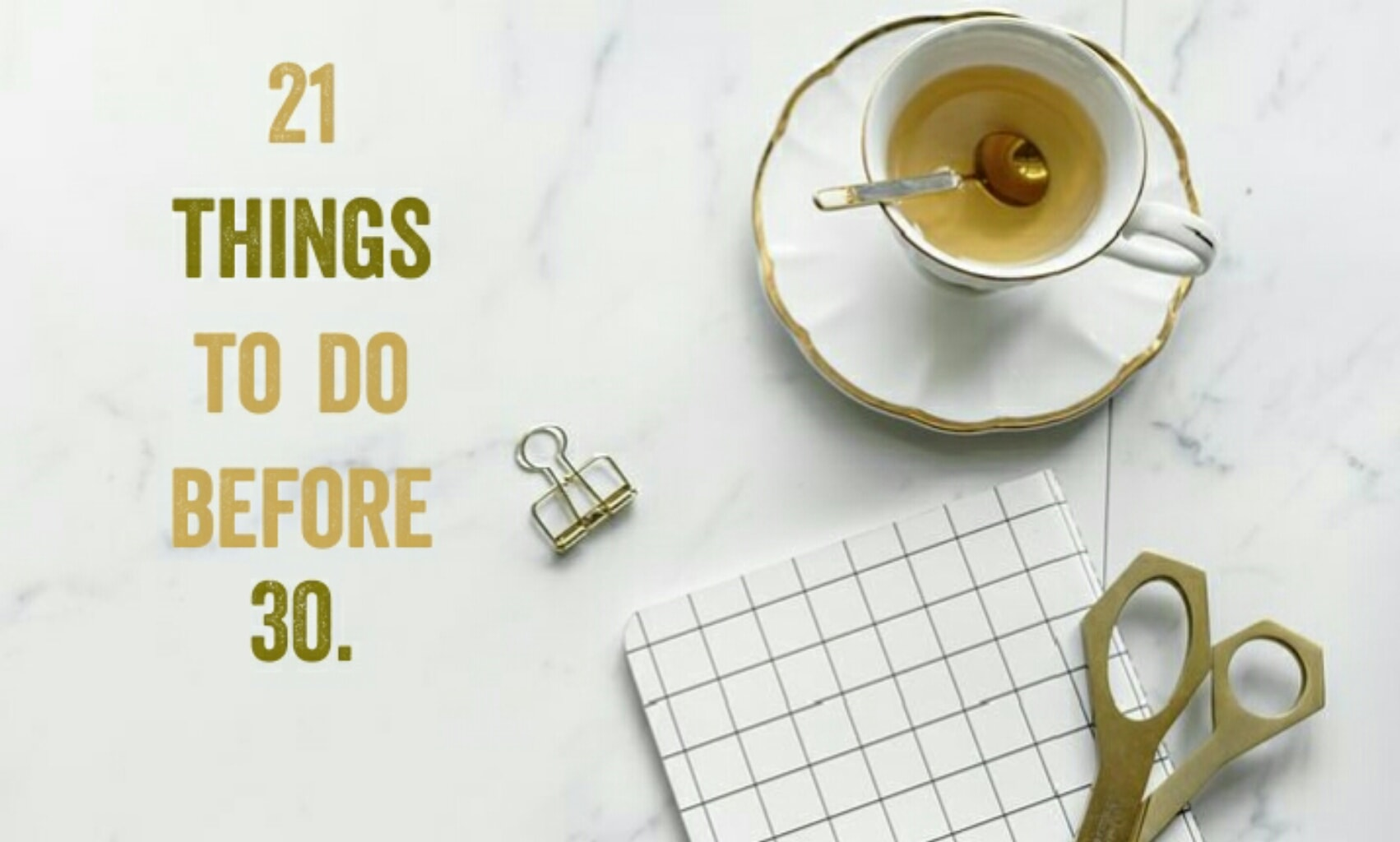 Before 30: 21 things you should just do