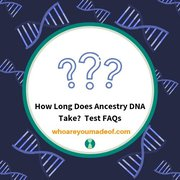 How Long Does Ancestry DNA Take?