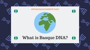 What is Basque DNA?