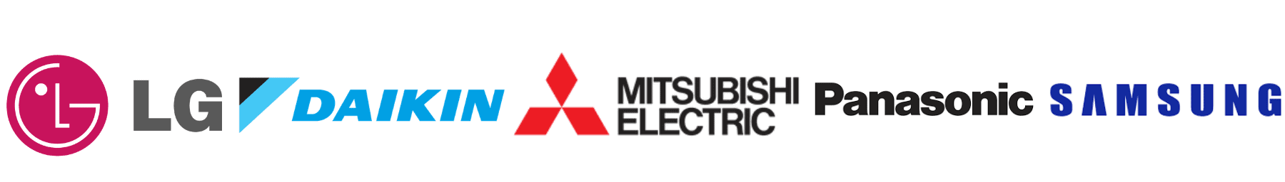 Some of the brands we install Mitsubishi Electric Panasonic Daikin LG Samsung