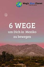 Urlaub in Mexiko - Wie Du im Land herumkommst
