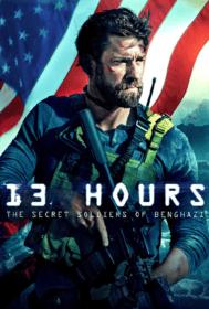 13 Hours: The Secret Soldiers of Benghazi 13 ชม. ทหารลับแห่งเบนกาซี