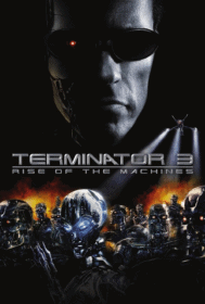 Terminator 3: Rise of the Machines ฅนเหล็ก 3 กำเนิดใหม่เครื่องจักรสังหาร (2003)