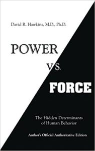 Power vs Force by Dr. David R. Hawkins