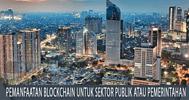 Pemanfaatan Blockchain Untuk Sektor Publik atau Pemerintahan