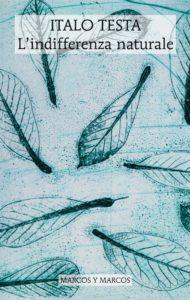 Luca Vaglio, Italo Testa, recensione, l'indifferenza naturale, indifferenza, marcos y marcos, poesia contemporanea, laboratorio critico, poesia, mediumpoesia