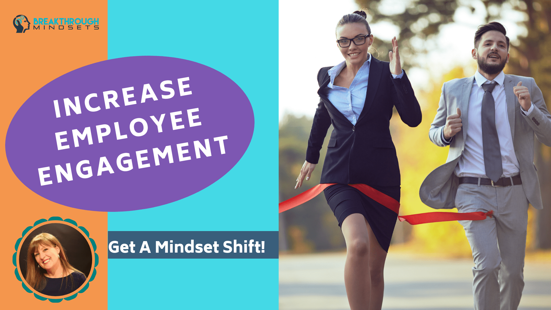 Employee engagement drives bottom-line results. - Breakthrough Mindsets