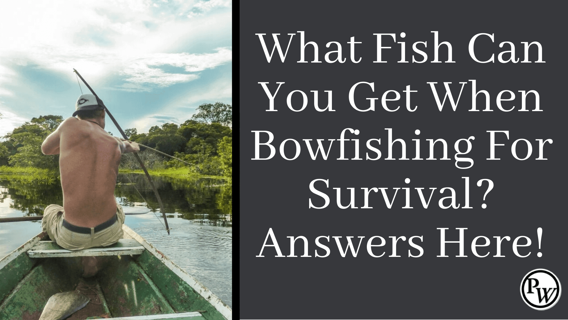 Bowfishing for Survival