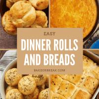 Easy Dinner Rolls and Breads bakeorbreak.com