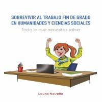 Sobrevivir al TFG en Humanidades y Ciencias Sociales de Laura Novelle