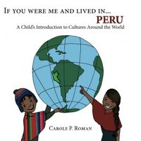 If You Were Me and Lived in...Peru- A Child's Introduction to Cultures Around the World