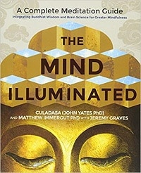 The Mind Illuminated: A Complete Meditation Guide - John Yates and Matthew Immergut