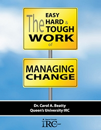 The Easy, Hard & Tough Work of Managing Change by Dr. Carol A. Beatty