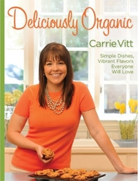 delicously organic by carrie vitt organic cookbook