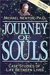 Journey of Souls: Case Studies of Life Between Lives - Michael Newton