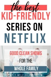 Clean TV series on Netflix for Kids