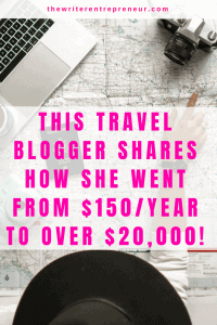 Travel blogger shares how she went from 150 to over 20,000 dollars a month