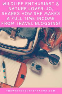 Wildlife Enthusiast & Nature Lover, Jo, shares how she makes a full time income from travel blogging!