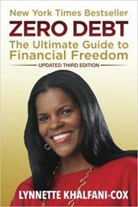 Zero Debt- The Ultimate Guide To Financial Freedom by Lynnette Khalfani-Cox