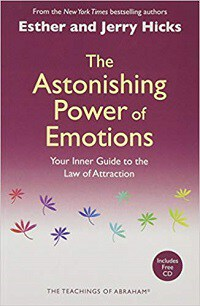 The Astonishing Power of Emotions: Your Inner Guide to the Law of Attraction - Esther and Jerry Hicks