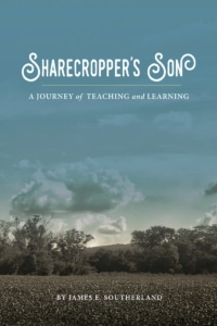 Book cover for 'Sharecropper's Son: A Journey of Teaching and Learning' by James E. Southerland