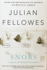 Julian Fellowes Snobs Review