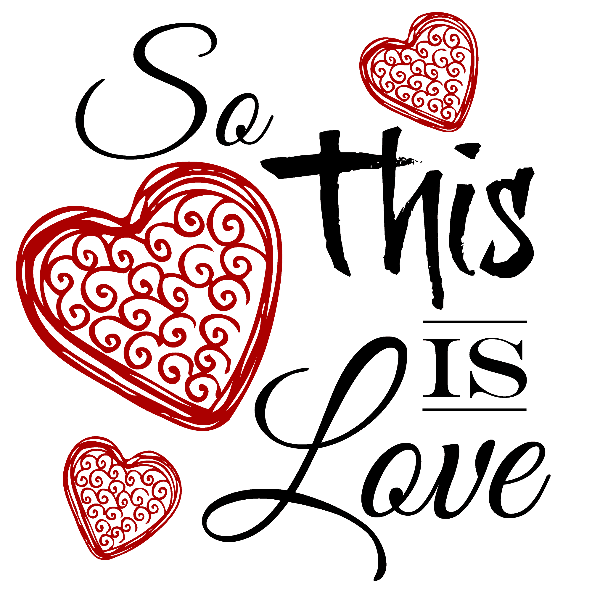 So This Is Love Printable